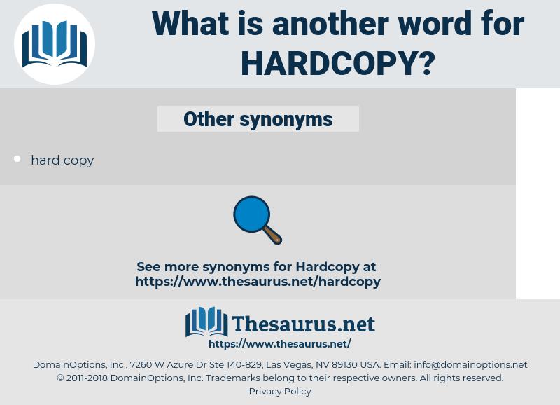 hardcopy, synonym hardcopy, another word for hardcopy, words like hardcopy, thesaurus hardcopy