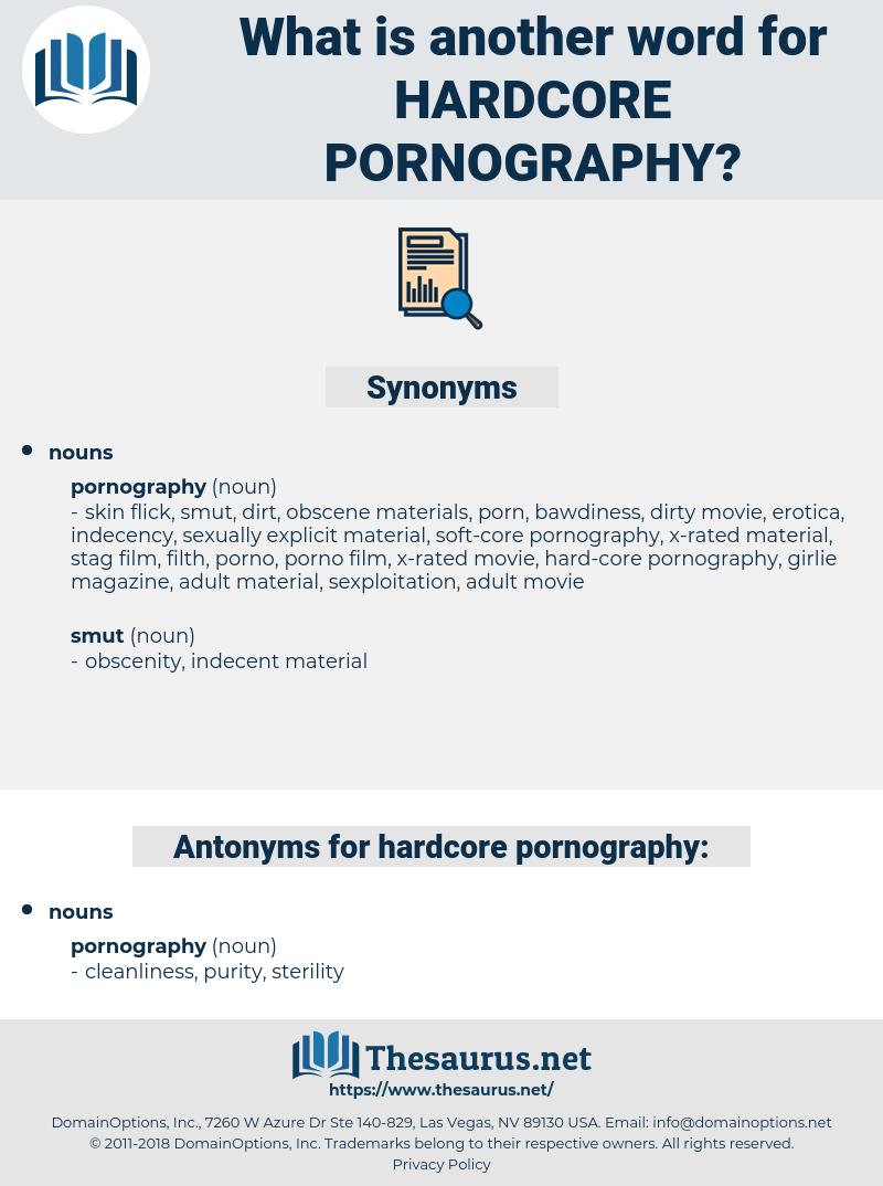 hardcore pornography, synonym hardcore pornography, another word for hardcore pornography, words like hardcore pornography, thesaurus hardcore pornography