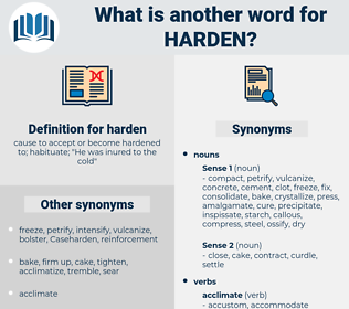 harden, synonym harden, another word for harden, words like harden, thesaurus harden