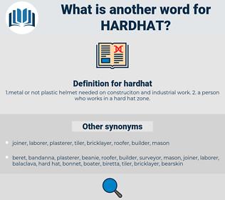 hardhat, synonym hardhat, another word for hardhat, words like hardhat, thesaurus hardhat
