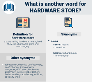 hardware store, synonym hardware store, another word for hardware store, words like hardware store, thesaurus hardware store