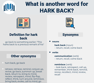 hark back, synonym hark back, another word for hark back, words like hark back, thesaurus hark back