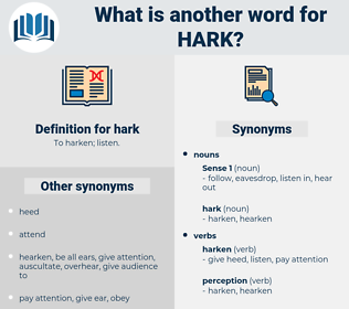 hark, synonym hark, another word for hark, words like hark, thesaurus hark