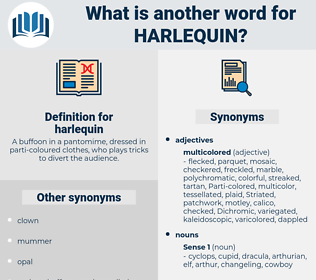 harlequin, synonym harlequin, another word for harlequin, words like harlequin, thesaurus harlequin