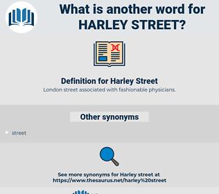 Harley Street, synonym Harley Street, another word for Harley Street, words like Harley Street, thesaurus Harley Street