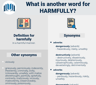 harmfully, synonym harmfully, another word for harmfully, words like harmfully, thesaurus harmfully