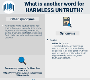 harmless untruth, synonym harmless untruth, another word for harmless untruth, words like harmless untruth, thesaurus harmless untruth