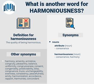 harmoniousness, synonym harmoniousness, another word for harmoniousness, words like harmoniousness, thesaurus harmoniousness