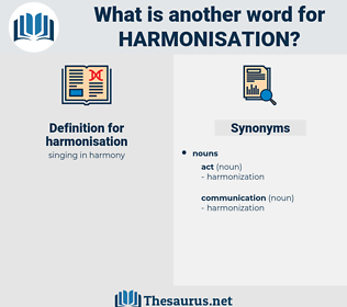 harmonisation, synonym harmonisation, another word for harmonisation, words like harmonisation, thesaurus harmonisation