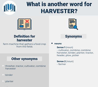 harvester, synonym harvester, another word for harvester, words like harvester, thesaurus harvester