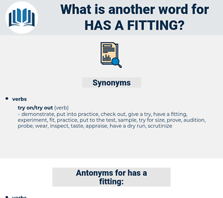 has a fitting, synonym has a fitting, another word for has a fitting, words like has a fitting, thesaurus has a fitting