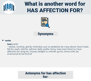 has affection for, synonym has affection for, another word for has affection for, words like has affection for, thesaurus has affection for