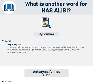has alibi, synonym has alibi, another word for has alibi, words like has alibi, thesaurus has alibi