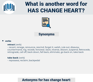 has change heart, synonym has change heart, another word for has change heart, words like has change heart, thesaurus has change heart