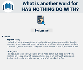 has nothing do with, synonym has nothing do with, another word for has nothing do with, words like has nothing do with, thesaurus has nothing do with