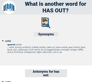 has out, synonym has out, another word for has out, words like has out, thesaurus has out