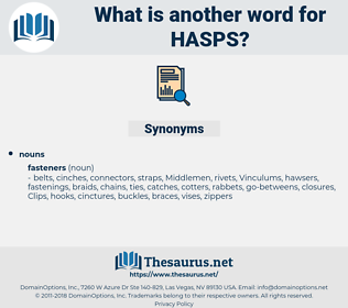 hasps, synonym hasps, another word for hasps, words like hasps, thesaurus hasps