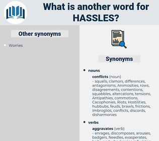 hassles, synonym hassles, another word for hassles, words like hassles, thesaurus hassles