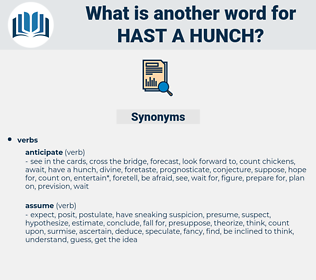 hast a hunch, synonym hast a hunch, another word for hast a hunch, words like hast a hunch, thesaurus hast a hunch