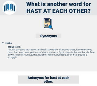 hast at each other, synonym hast at each other, another word for hast at each other, words like hast at each other, thesaurus hast at each other