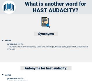 hast audacity, synonym hast audacity, another word for hast audacity, words like hast audacity, thesaurus hast audacity