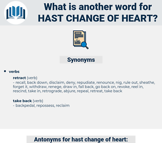 hast change of heart, synonym hast change of heart, another word for hast change of heart, words like hast change of heart, thesaurus hast change of heart