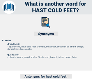 hast cold feet, synonym hast cold feet, another word for hast cold feet, words like hast cold feet, thesaurus hast cold feet