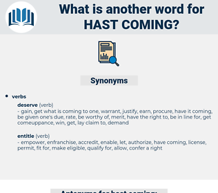 hast coming, synonym hast coming, another word for hast coming, words like hast coming, thesaurus hast coming