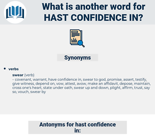 hast confidence in, synonym hast confidence in, another word for hast confidence in, words like hast confidence in, thesaurus hast confidence in