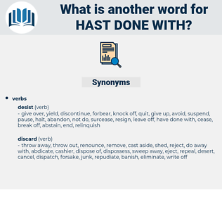 hast done with, synonym hast done with, another word for hast done with, words like hast done with, thesaurus hast done with