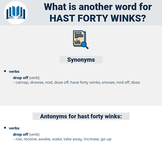 hast forty winks, synonym hast forty winks, another word for hast forty winks, words like hast forty winks, thesaurus hast forty winks