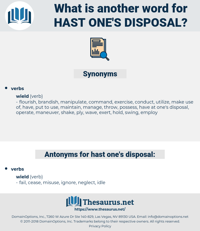 hast one's disposal, synonym hast one's disposal, another word for hast one's disposal, words like hast one's disposal, thesaurus hast one's disposal