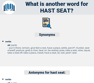 hast seat, synonym hast seat, another word for hast seat, words like hast seat, thesaurus hast seat