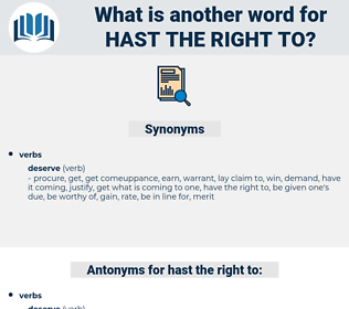 hast the right to, synonym hast the right to, another word for hast the right to, words like hast the right to, thesaurus hast the right to