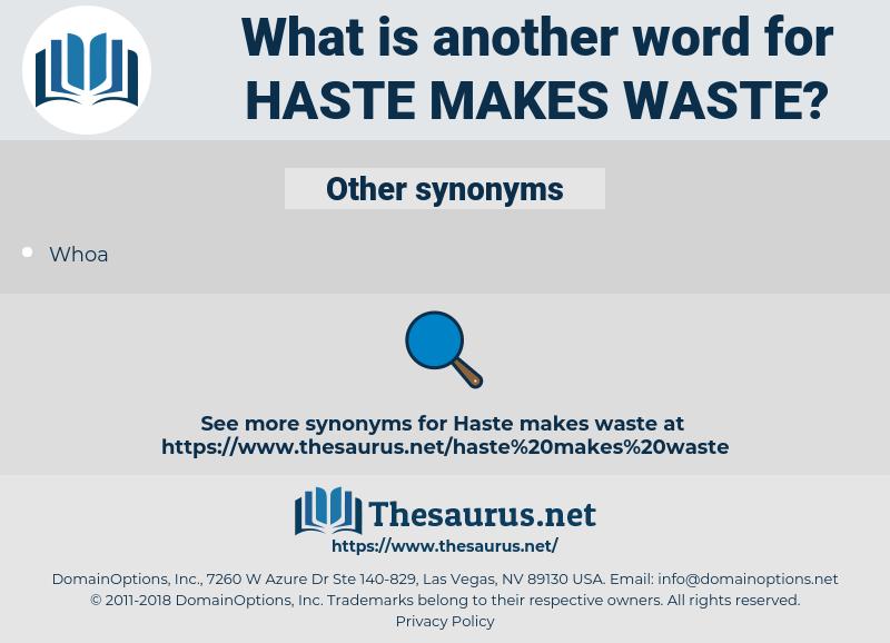 haste makes waste, synonym haste makes waste, another word for haste makes waste, words like haste makes waste, thesaurus haste makes waste