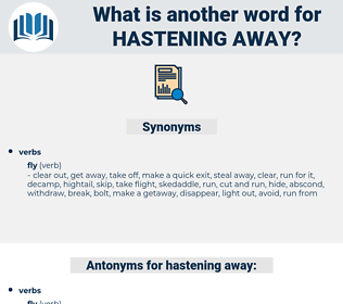 hastening away, synonym hastening away, another word for hastening away, words like hastening away, thesaurus hastening away