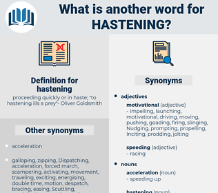 hastening, synonym hastening, another word for hastening, words like hastening, thesaurus hastening