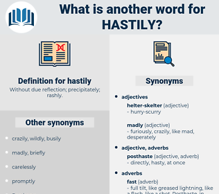 hastily, synonym hastily, another word for hastily, words like hastily, thesaurus hastily