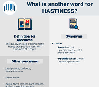 hastiness, synonym hastiness, another word for hastiness, words like hastiness, thesaurus hastiness