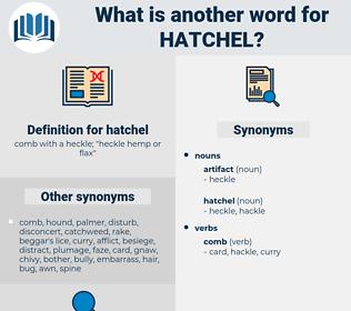 hatchel, synonym hatchel, another word for hatchel, words like hatchel, thesaurus hatchel