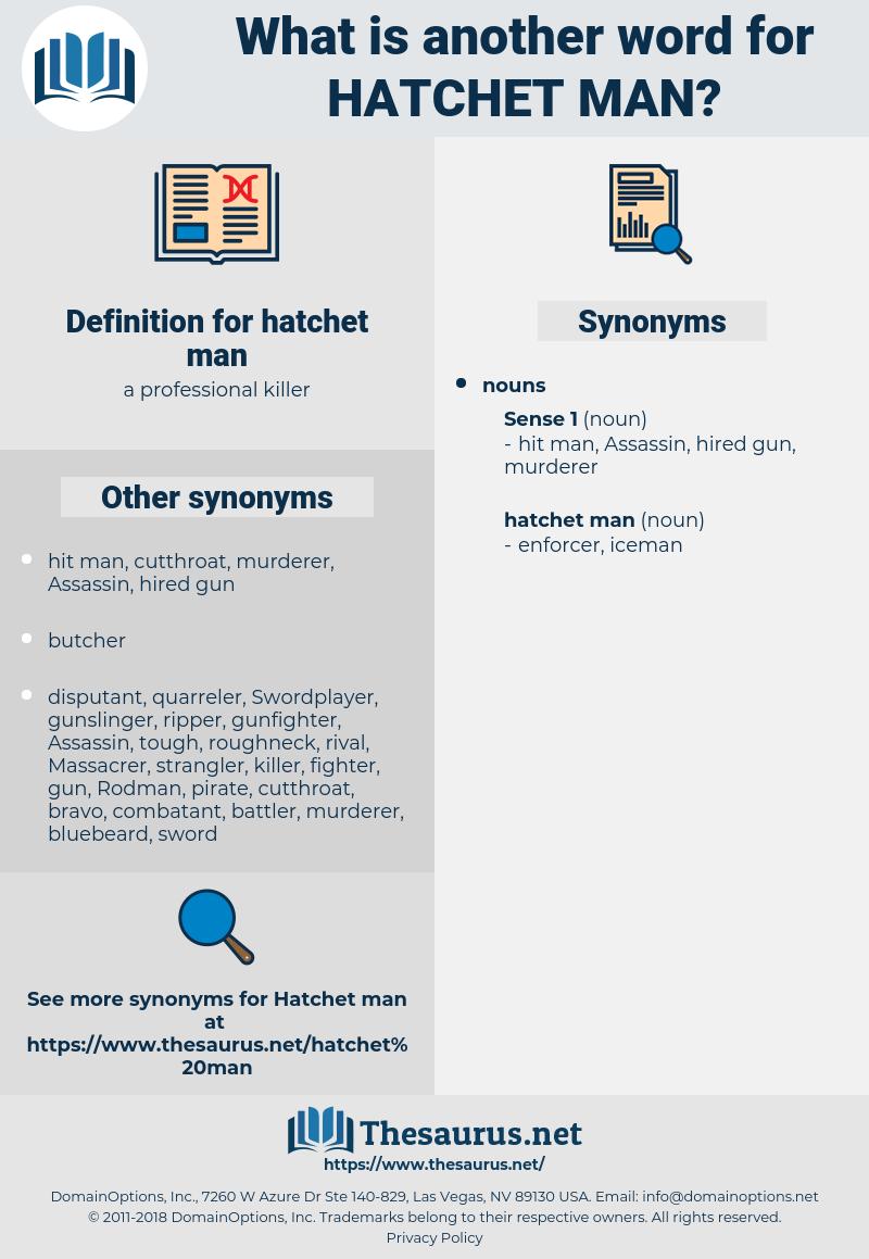 hatchet man, synonym hatchet man, another word for hatchet man, words like hatchet man, thesaurus hatchet man