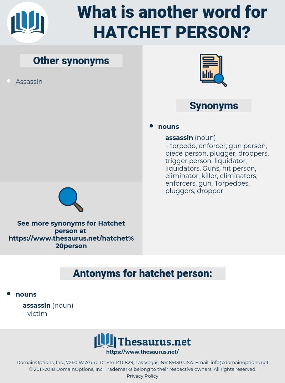 hatchet person, synonym hatchet person, another word for hatchet person, words like hatchet person, thesaurus hatchet person