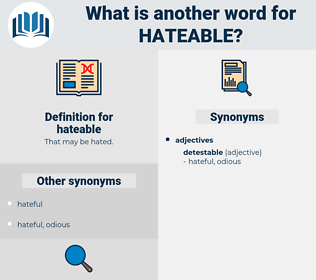 hateable, synonym hateable, another word for hateable, words like hateable, thesaurus hateable