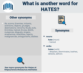Hates, synonym Hates, another word for Hates, words like Hates, thesaurus Hates