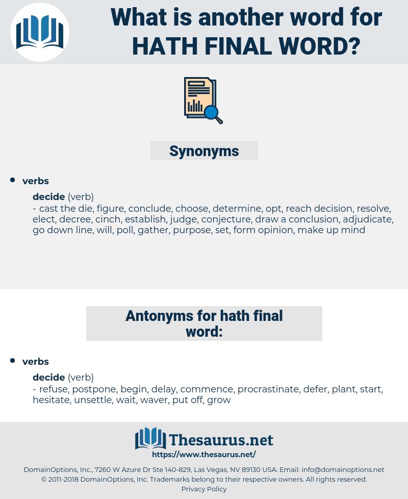 hath final word, synonym hath final word, another word for hath final word, words like hath final word, thesaurus hath final word