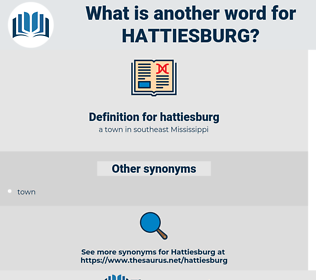 hattiesburg, synonym hattiesburg, another word for hattiesburg, words like hattiesburg, thesaurus hattiesburg