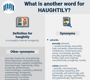 haughtily, synonym haughtily, another word for haughtily, words like haughtily, thesaurus haughtily
