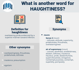 haughtiness, synonym haughtiness, another word for haughtiness, words like haughtiness, thesaurus haughtiness