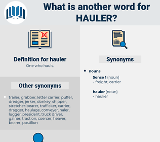 hauler, synonym hauler, another word for hauler, words like hauler, thesaurus hauler