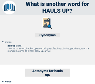 hauls up, synonym hauls up, another word for hauls up, words like hauls up, thesaurus hauls up